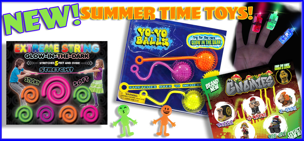 New Summer Time Toys!