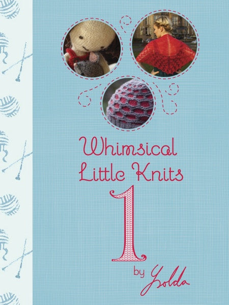 Whimsical Little Knits 1 — Ysolda