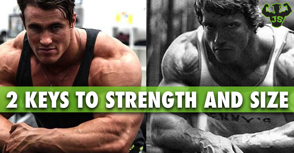 Two Major Keys To Strength and Hypertrophy