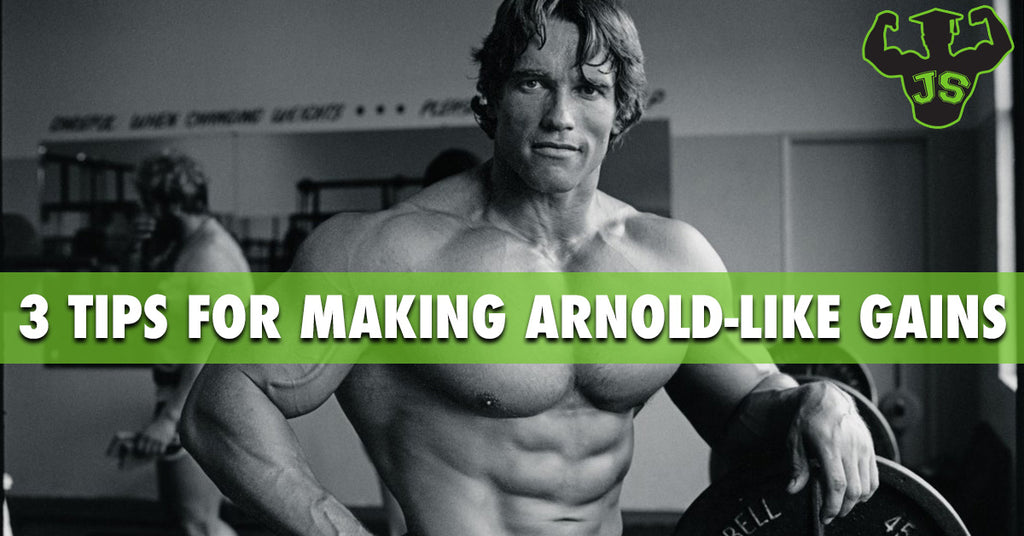 3 Tips for Making Arnold-Like Gains
