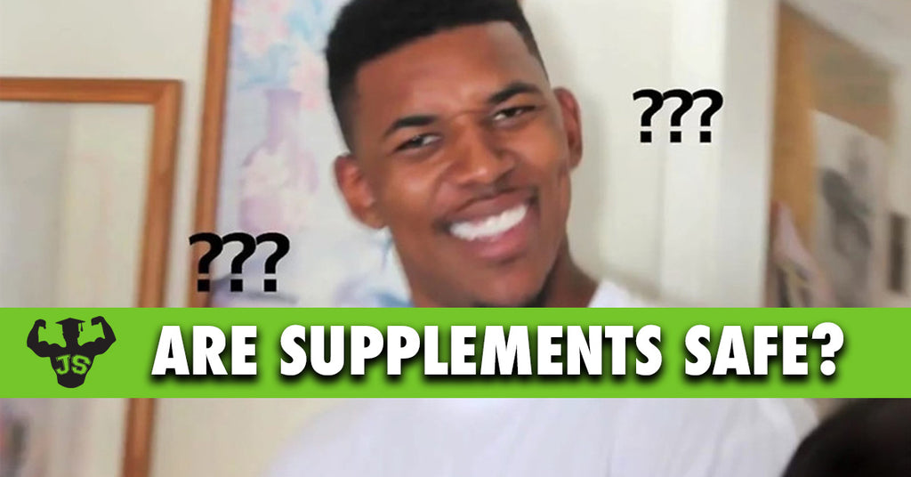 Are Supplements Safe To Take?
