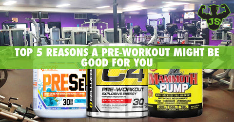 Top 5 Reasons a Pre-Workout Might Be Good For You