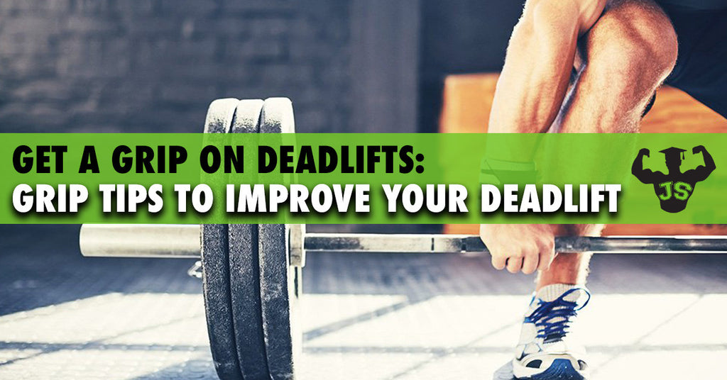 Get A Grip On Deadlifts: Grip Tips To Improve Your Deadlift