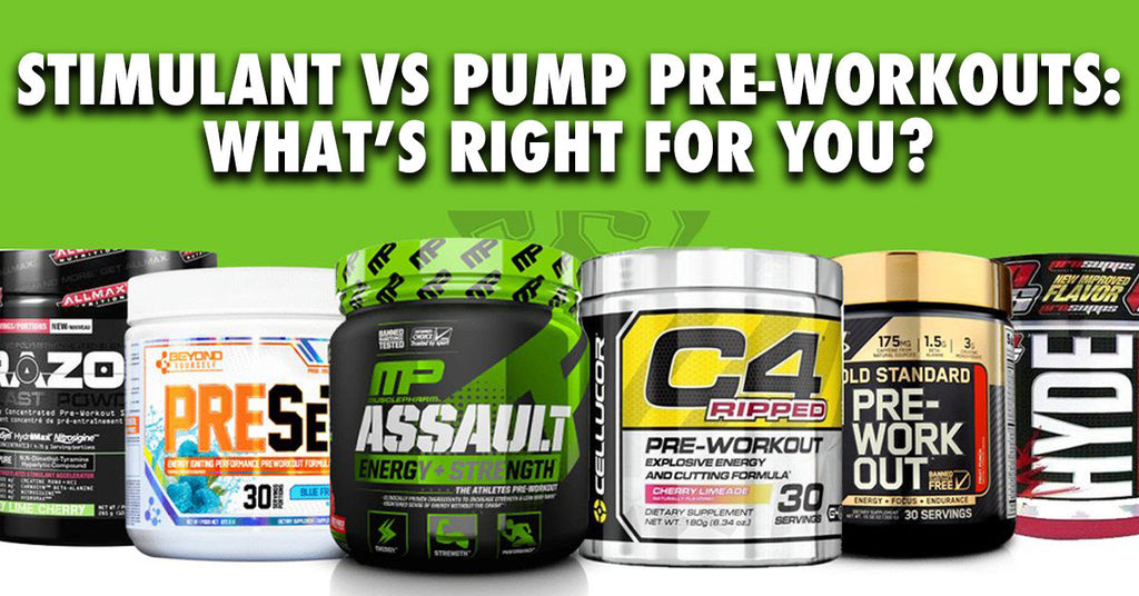 Stimulant vs Pump Based Pre-Workouts: What's Best For You?