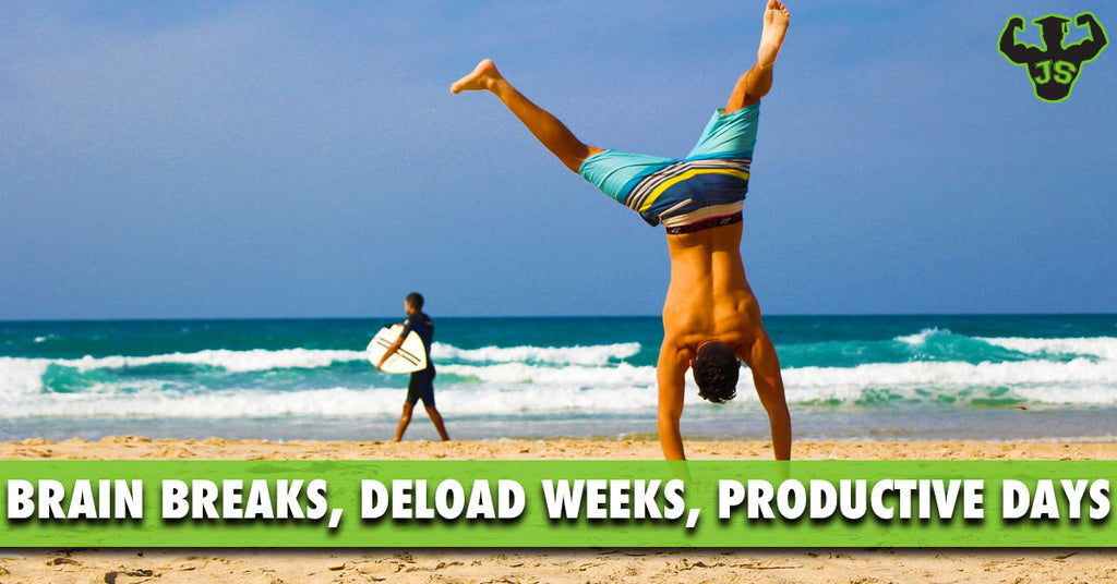 Brain Breaks, Deload Weeks, And Productive Work Days