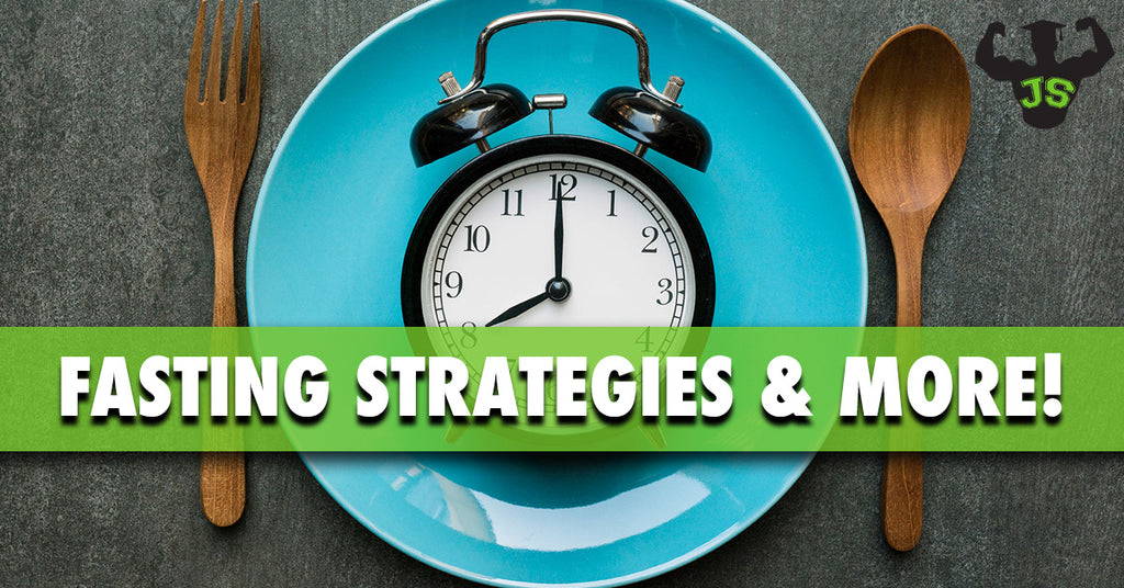 Fasting Strategies and so Much More