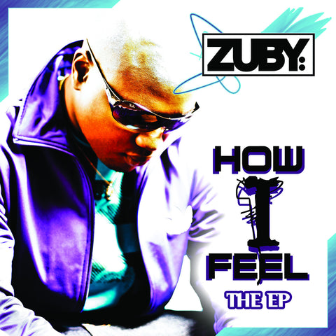How I Feel (EP) [MP3] , Music - Team Zuby Official Store, Team Zuby Official Store