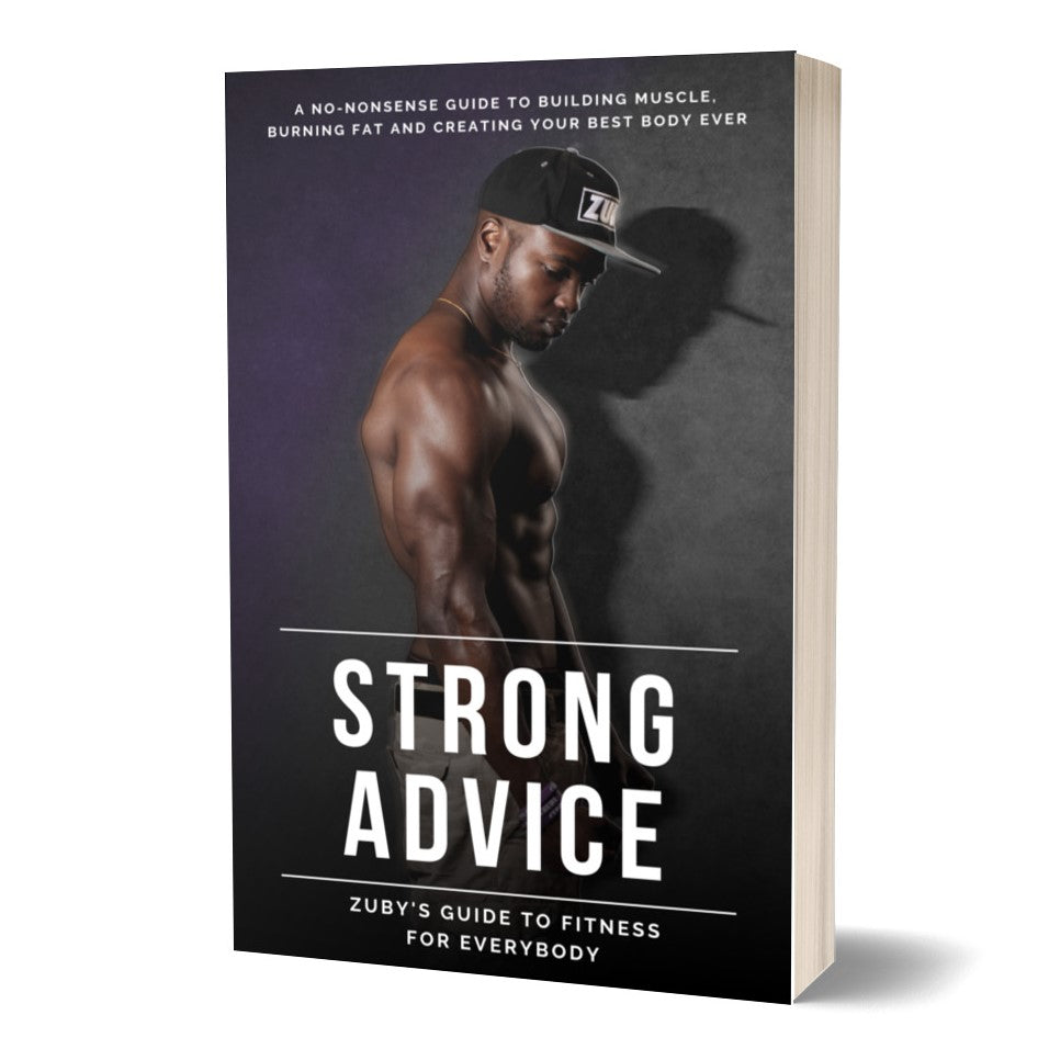 Strong Advice: Zuby's Guide to Fitness for Everybody (eBook)