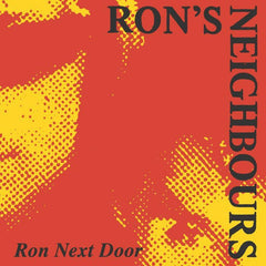 RON'S NEIGHBOURS | Ron Next Door
