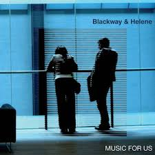 BLACKWAY & HELENE | Music For Us