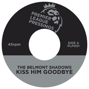 THE BELMONT SHADOWS / WILSON DN | Kiss Him Goodbye