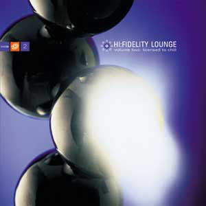 Various | Hi:Fidelity Lounge - Volume Two: Licensed To Chill