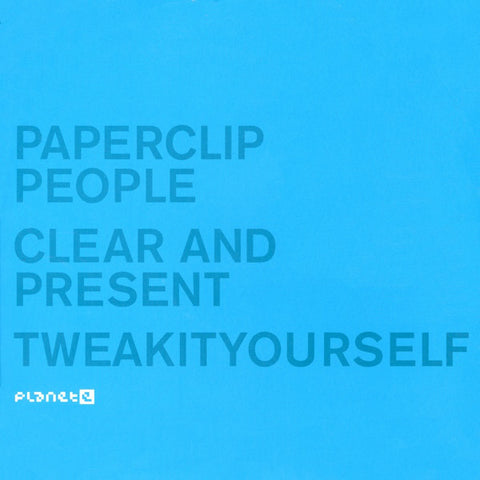 Paperclip People | Clear And Present / Tweakityourself