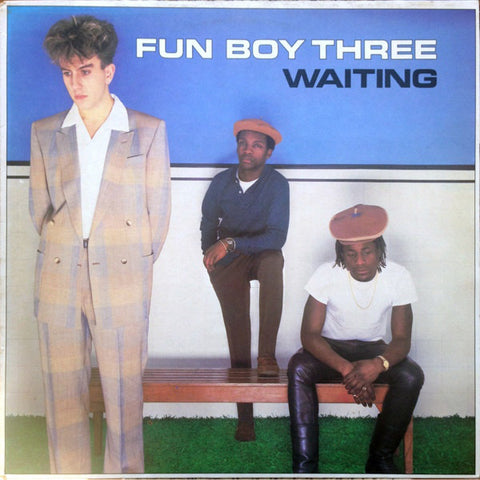 Fun Boy Three | Waiting