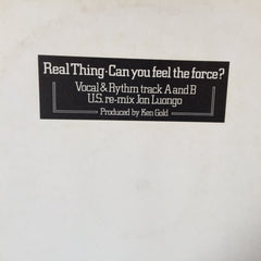 The Real Thing | Can You Feel The Force? (US Re-Mix By John Luongo)