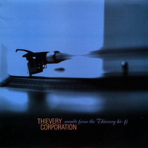 Thievery Corporation | Sounds From The Thievery Hi-Fi