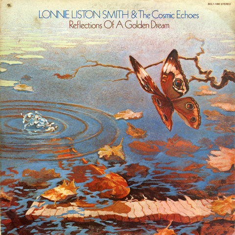 Lonnie Liston Smith And The Cosmic Echoes | Reflections Of A Golden Dream