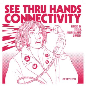 SEE THRU HANDS | Connectivity *Rmxs*