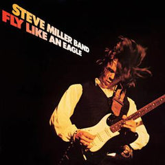 Steve Miller Band | Fly Like An Eagle
