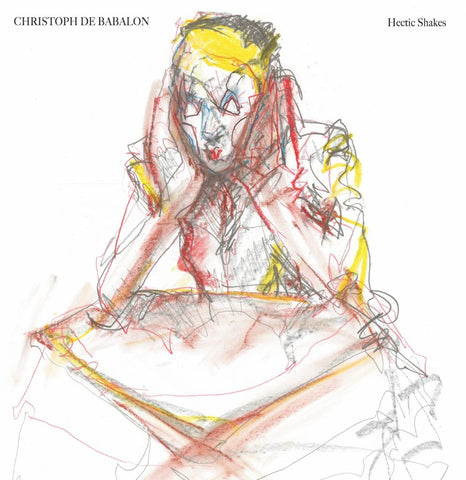 CHRISTOPH DE BABALON | Hectic Shakes