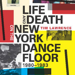 TIM LAWRENCE (Book) | Life And Death On The New York City Dance Floor, 1980-1983