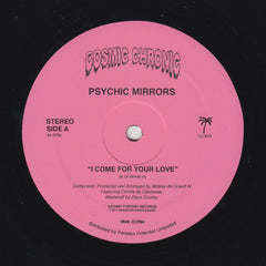 PSYCHIC MIRRORS | I Come For Your Love