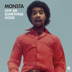 MONSTA | Give Me Something Good