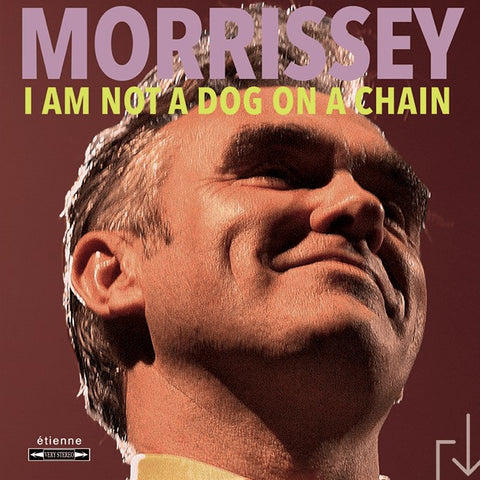 MORRISSEY | I Am Not A Dog On A Chain