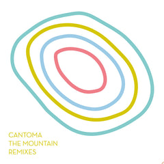 CANTOMA | The Mountain Remixes