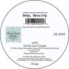 LARRY HEARD PRESENTS: MR. WHITE | The Sun Can't Compare / You Rock Me