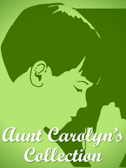 """Aunt Carolyn's"" Collection"