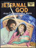 The Eternal God: Jesus Comes Into Our World