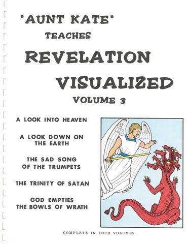 The Book of Revelation Visualized Volume 3