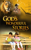 God's Wonderful Stories Volume 3