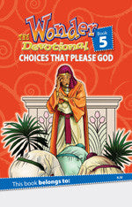 60 Day Wonder Devotional Book 5: Choices That Please God