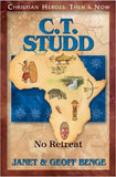 C. T. Studd: No Retreat