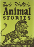 Uncle Walter's Animal Stories