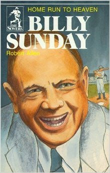 Billy Sunday: Home Run to Heaven