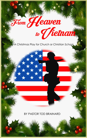From Heaven to Vietnam: A Christmas Play