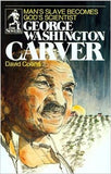George Washington Carver: Man's Slave Becomes God's Scientist