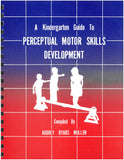 A Kindergarten Guide to Perceptual Motor Skills Development