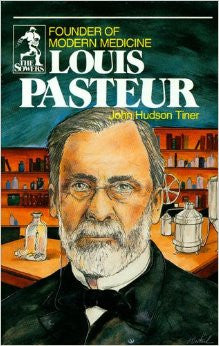 Louis Pasteur: Founder of Modern Medicine