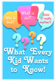 What Every Kid Wants to Know! Gospel Tract