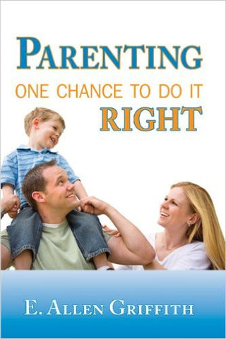 Parenting One Chance to Do It Right