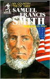 Samuel Francis Smith: My Country 'Tis of Thee
