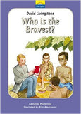 Who is the Bravest?
