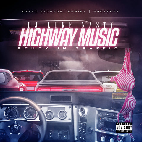 DJ Luke Nasty - Highway Music: Stuck In Traffic CD