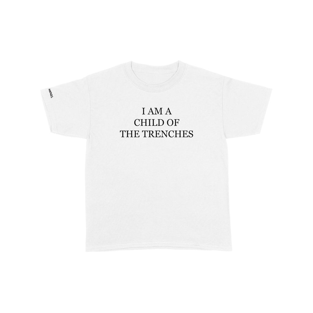 MBNEL- I Am A Child Of The Trenches White Tee