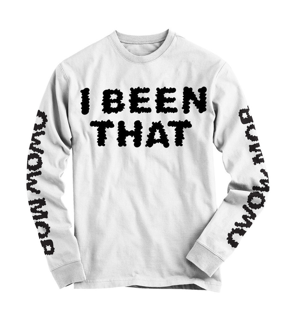 "Show Banga - ""I Been That"" Long Sleeve"