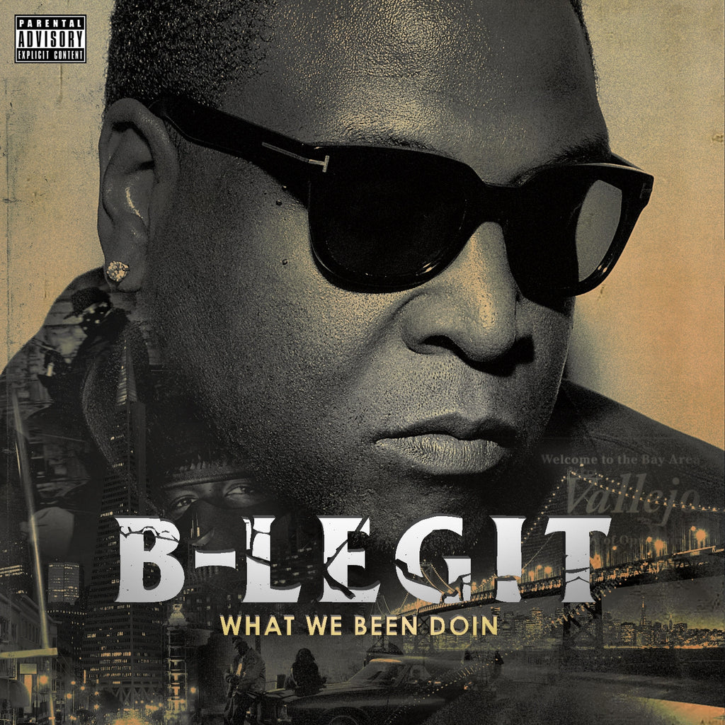 B-Legit - What We've Been Doing CD